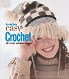 Malcolm, Trisha: Family Circle Easy Crochet: 50 Fashion And Home Projects