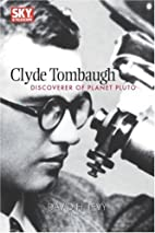 Clyde Tombaugh: Discoverer of Planet Pluto…