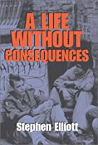 A Life Without Consequences by Stephen…