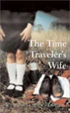 The time traveler's wife : a novel by Audrey…