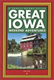 Whye, Mike: Trails Books Great Iowa Weekend Adventures