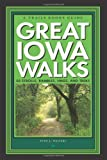 Walters, Lynn L.: Great Iowa Walks: 50 Strolls, Rambles, Hikes, and Treks