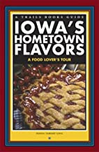 Iowa's Hometown Flavors: A Food Lover's Tour…