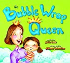 The Bubble Wrap Queen by Julia Cook