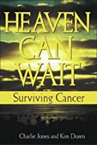 Heaven Can Wait: Surviving Cancer by Charlie…