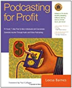 Podcasting for Profit: A Proven 7-Step Plan…
