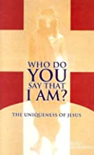 Who Do You Say That I Am?: The Uniqueness of…