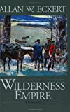 Eckert, Allan W.: Wilderness Empire