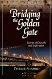 Debbie Shapiro: Bridging the Golden Gate
