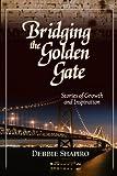Debbie Shapiro: Bridging the Golden Gate
