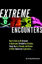 Extreme Encounters: How It Feels to Be&hellip;