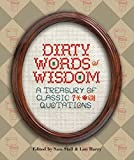 Harry, Lou: Dirty Words of Wisdom: Treasury of Classic Quotations