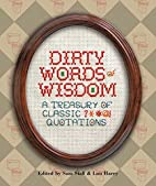 Dirty Words of Wisdom: A Treasury of Classic…