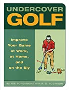 Undercover Golf: An Off-the Links Guide to…