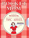 Fayer, Dina: Pocket Mom: Everyday Wisdom, Practical Tips, and Down-Home Advice