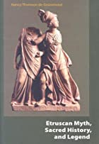 Etruscan Myth, Sacred History, And Legend by…