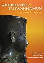 Akhenaten and Tutankhamun: Revolution and…