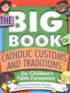 The Big Book of Catholic Customs and…