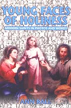 Young Faces of Holiness: Modern Saints in…