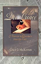 Dear Grace: Answers to Questions About the…