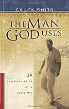 The Man God Uses: 14 Characteristics of a…
