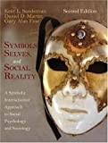 Kent L. Sandstrom: Symbols, Selves, And Social Reality: A Symbolic Interactionist Approach to Social Psychology And Sociology