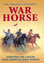 War horse : mounting the Cavalry with…