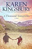 Kingsbury, Karen: A Thousand Tomorrows