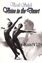 Vision In The Desert: A Dancer's Life by…