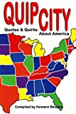Baldwin, Howard: Quip City: Quotes & Quirks About America
