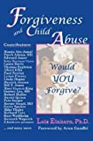 Einhorn Ph.d., Lois: Forgiveness and Child Abuse: Would YOU Forgive?