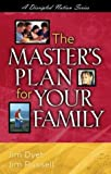 Dyet, Jim: The Master's Plan for Your Family