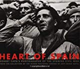 Capa, Robert: Heart of Spain: Robert Capa's Photographs of the Spanish Civil War