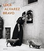 Lola Alvarez Bravo by Elizabeth Ferrer