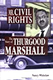 Whitelaw, Nancy: Mr. Civil Rights: The Story of Thurgood Marshall
