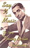 Furstinger, Nancy: Say It with Music: The Story of Irving Berlin (Modern Music Masters)
