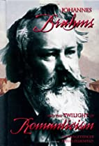 Johannes Brahms and the Twilight of…