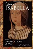 Whitelaw, Nancy: Queen Isabella: And The Unification Of Spain