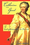 Whitelaw, Nancy: Catherine The Great: And The Enlightenment In Russia