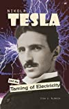 Aldrich, Lisa J.: Nikola Tesla And The Taming Of Electricity