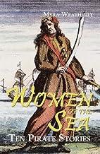 Women of the Sea: Ten Pirate Stories by Myra…