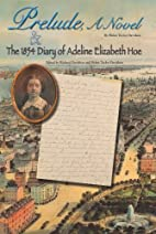 Prelude, A Novel & The 1854 Diary of Adeline…
