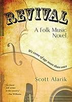 Revival: A Folk Music Novel by Scott Alarik