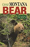 Long, Benjamin: Great Montana Bear Stories