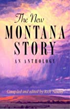 The New Montana Story: an Anthology by Rick…