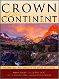 Waldt, Ralph: Crown of the Continent: The Last Great Wilderness of the Rocky Mountains