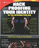 Bidwell, Teri: Hack Proofing Your Identity in the Information Age: Protect Your Family on the Internet!