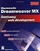 Macromedia Dreamweaver MX Fast & Easy Web…