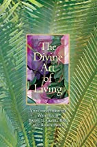 The Divine Art of Living: Selections from…