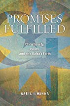 Promises Fulfilled: Christianity, Islam, and…